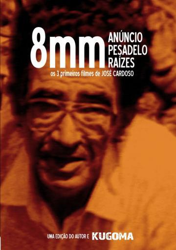 8 mm - The first 3 films by José Cardoso (Anúncio, Pesadelo, Raízes)